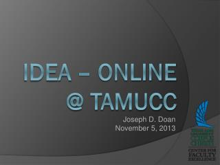 IDEA – Online @ TAMUCC