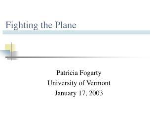 Fighting the Plane
