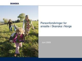Personforsikringer for ansatte i Skanska i Norge