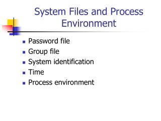 System Files and Process Environment
