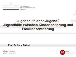 Jugendhilfe ohne Jugend? Jugendhilfe zwischen Kindorientierung und Familienzentrierung