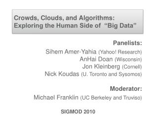 "Crowds, Clouds, and Algorithms: Exploring the Human Side of  ""Big Data"""