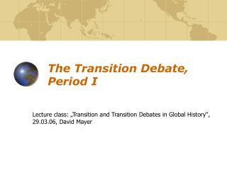 The Transition Debate, Period I