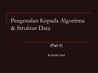 Pengenalan Kepada Algoritma  Struktur Data