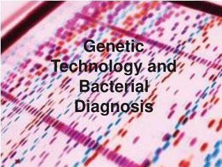 Genetic  Technology and Bacterial Diagnosis