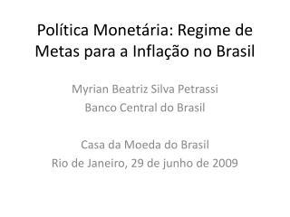 Política Monetária: Regime de Metas para a Inflação no Brasil