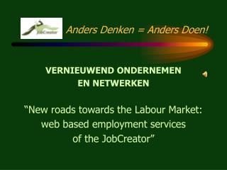 Anders Denken = Anders Doen!