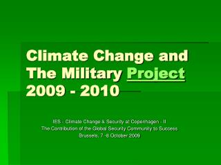Climate Change and The Military Project 2009 - 2010