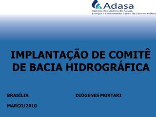 IMPLANTAÇÃO DE COMITÊ  DE BACIA HIDROGRÁFICA