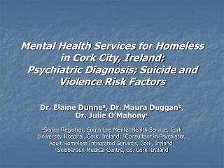Dr. Elaine Dunne a , Dr. Maura Duggan b , Dr. Julie  O'Mahony c