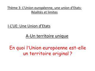 Thème 3:  L'Union  européenne, une union  d'Etats: Réalités et limites