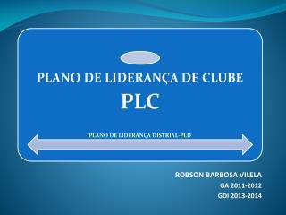 ROBSON BARBOSA VILELA GA 2011-2012 GDI 2013-2014