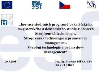 20.9.2005    Doc. Ing. Miroslav P  KA, CSc.       FSI VUT v Brne