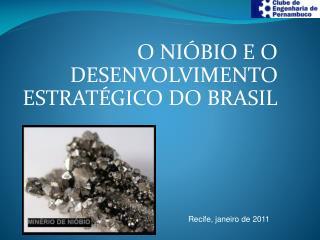 O NIÓBIO E O DESENVOLVIMENTO ESTRATÉGICO DO BRASIL