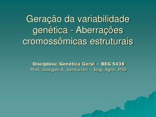 Geração da variabilidade genética - Aberrações cromossômicas estruturais