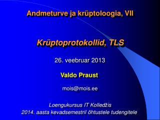 Andmeturve ja krüptoloogia, VII Krüptoprotokollid, TLS