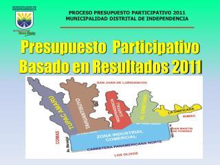 PROCESO PRESUPUESTO PARTICIPATIVO 2011 MUNICIPALIDAD DISTRITAL DE INDEPENDENCIA