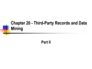 Chapter 20 - Third-Party Records and Data Mining