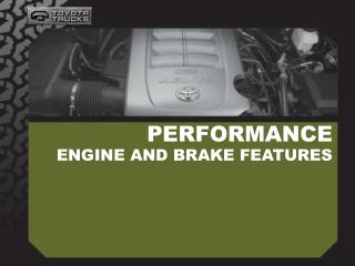 PERFORMANCE ENGINE AND BRAKE FEATURES