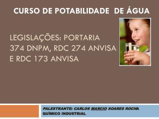 PALESTRANTE: CARLOS  MARCIO  SOARES ROCH A QUÍMICO INDUSTRIAL