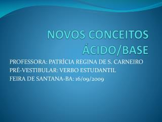 NOVOS CONCEITOS ÁCIDO/BASE