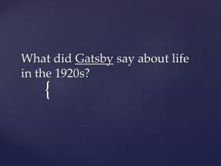 What did  Gatsby  say about life in the 1920s?