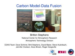 Britton Stephens National Center for Atmospheric Research Atmospheric Technology Division