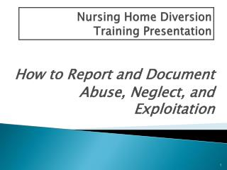 Nursing Home Diversion Training Presentation