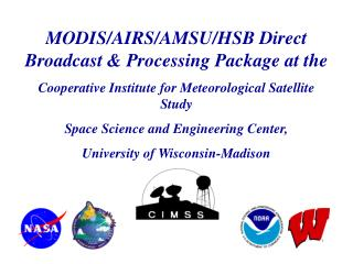 MODIS/AIRS/AMSU/HSB Direct Broadcast & Processing Package at the
