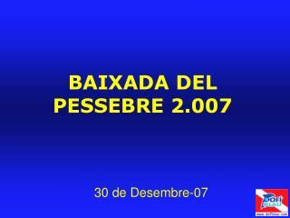 BAIXADA DEL PESSEBRE 2.007