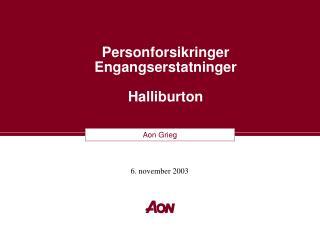 Personforsikringer  Engangserstatninger Halliburton
