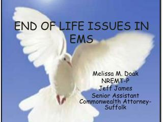 END OF LIFE ISSUES IN EMS