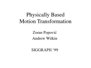 Physically Based Motion Transformation