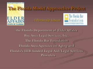 The Florida Model Approaches Project