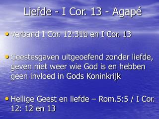 Liefde - I Cor. 13 - Agapé