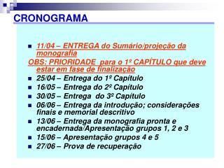 11/04 – ENTREGA do Sumário/projeção da monografia