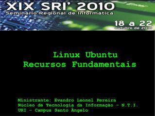 Linux Ubuntu  Recursos Fundamentais