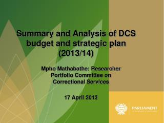 Mpho Mathabathe : Researcher Portfolio Committee on Correctional Services 17 April 2013