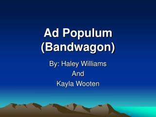 Ad Populum (Bandwagon)