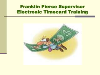 Franklin Pierce Supervisor Electronic Timecard Training
