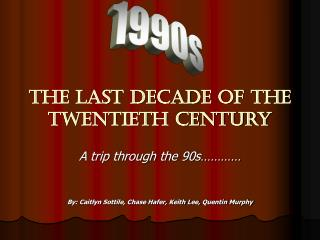 the Last Decade of the  twentieth Century