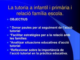 La tutoria a infantil i primària i relació família escola.