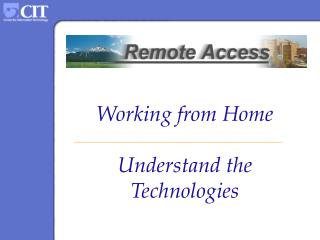 Working from Home Understand the Technologies