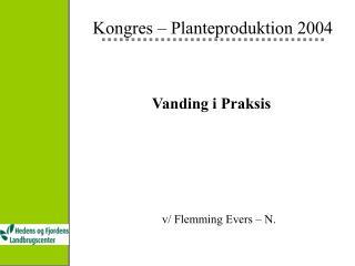 Kongres – Planteproduktion 2004