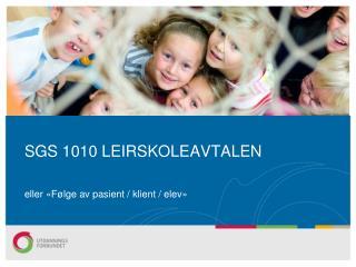 SGS 1010 LEIRSKOLEAVTALEN
