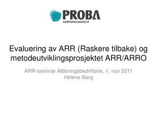 Evaluering av ARR (Raskere tilbake) og metodeutviklingsprosjektet ARR/ARRO