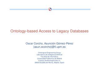 Ontology-based Access to Legacy Databases