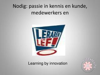 Nodig: passie in kennis en kunde, medewerkers en