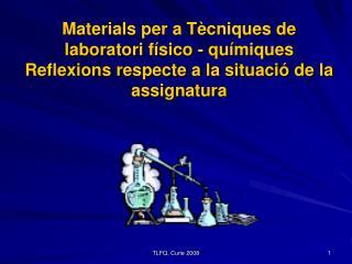 Evoluci� legislativa de l'optativa T�cniques de laboratori f�sico � qu�miques