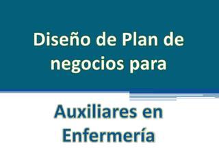 Diseño de Plan de negocios para  Auxiliares en Enfermería